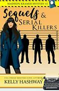 Sequels And Serial Killers Madison Kramer Mystery By Kelly Hashway Brand New