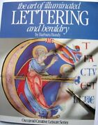 Art Of Illuminated Lettering And Heraldry Osmiroid By Barbara Bundy Excellent