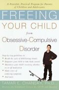 Freeing Your Child From Obsessive-compulsive Disorder A By Tamar E. Chansky New