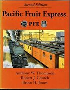 Pacific Fruit Express By Anthony W Thompson And Robert J. Church - Hardcover Vg+