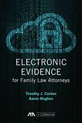 Electronic Evidence For Family Law Attorneys By Timothy J. Conlon And Aaron Hughes