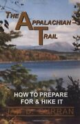 Appalachian Trail How To Prepare For And Hike It By Jan D. Curran Brand New