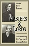 Masters And Lords Mid-19th-century U.s. Planters And By Shearer Davis Bowman