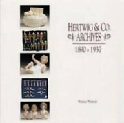 Hertwig And Co. Archives 1890-1937 Doll Auction Catalog By Florence Theriault