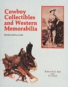 Cowboy Collectibles And Western Memorabilia By Bob Ball Mint Condition