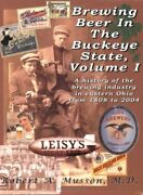 Brewing Beer In Buckeye State Vol. 1 A History Of By Robert A. Musson New