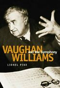 Vaughan Williams And Symphony Symphonic Studies By Lionel Pike - Hardcover