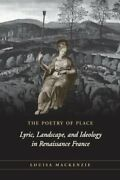Poetry Of Place Lyric, Landscape, And Ideology In By Louisa Mackenzie Excellent