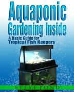 Aquaponic Gardening Inside - A Basic Guide For Tropical By Steve Pond Excellent