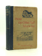 How The Other Half Lives - Jacob A. Riss - 1890 1st Ed - Nyc Slums Tenements