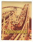 Kennywood--the Roller Coaster Capital Of The World First Edition Hardcover