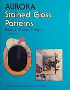 Stained Glass Patterns, Book 2, Frames And Mirrors By Amy Flores Excellent