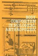 Body Composition In Biological Anthropology Cambridge By Roy J. Shephard Mint