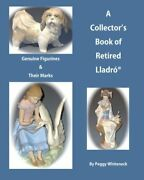 A Collector's Book Of Retired Lladro Genuine Figurines And By Peggy Whiteneck