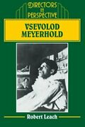 Vsevolod Meyerhold Directors In Perspective By Robert Leach Excellent