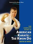 Complete Guide To American Karate And Tae Kwon Do By Keith D. Yates Brand New