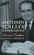 Antonin Scalia's Jurisprudence Text And Tradition By Ralph A. Rossum Mint