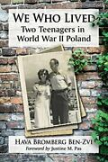 We Who Lived Two Teenagers In World War Ii Poland By Hava Bromberg Ben-zvi Mint