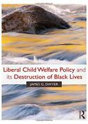 Liberal Child Welfare Policy And Its Destruction Of Black By James G. Dwyer New