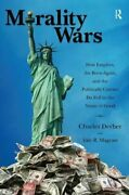 Morality Wars How Empires Born Again And Politically By Charles Derber And Yale