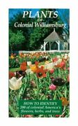 Plants Of Colonial Williamsburg How To Identify 200 Of By Joan Parry Dutton