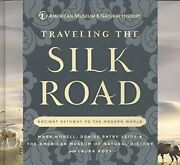 Traveling Silk Road Ancient Pathway To Modern World By Mark Norell And Denise