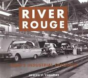 River Rouge Ford's Industrial Colossus By Joseph P. Cabadas - Hardcover