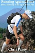 Running Against Time How I Ended Up At Top Of Mount Fuji By Chris Pavey Vg+