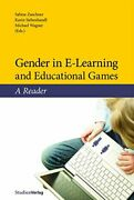 Gender In E-learning And Educational Games A Reader By Karin Siebenhandl New