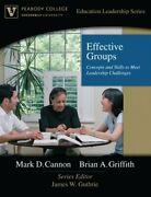 Effective Groups Concepts And Skills To Meet Leadership By Mark D. Brian A.