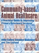Community-based Animal Healthcare A Practical Guide To By Andy Catley And Stephen