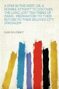 A Star In West, Or, A Humble Attempt To Discover Long Lost By Elias Boudinot New