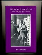 Going To Meet A Man Denver's Last Legal Public Execution, By William M. King