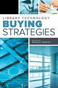 Library Technology Buying Strategies By Marshall Breeding Mint Condition