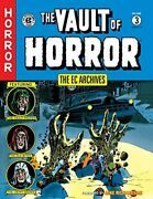 Ec Archives Vault Of Horror Volume 3 By Bill Gaines And Johnny Craig - Hardcover