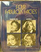 Four Fabulous Faces Swanson, Garbo, Crawford, Dietrich By Larry Carr