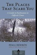 Places That Scare You A Guide To Fearlessness In By Pema Chodron Brand New