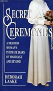 Secret Ceremonies A Morman Womanand039s Intimate Diary Of By Deborah Laake Mint