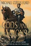 Gods And Legions A Novel Of Roman Empire By Michael Curtis Ford - Hardcover New