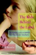 Kids Behind Label An Inside Look At Adhd For Classroom By Trudy Knowles Mint