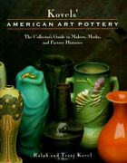 Kovelsand039 American Art Pottery Collectorand039s Guide To Makers By Ralph Kovel New