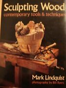 Sculpting Wood Contemporary Tools And Techniques By Mark Lindquist - Hardcover