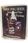 Amish Doll Quilts, Dolls, And Other Playthings By Rachel T. Pellman Mint