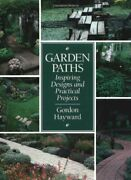 Garden Paths Inspiring Designs And Practical Projects By Gordon Hayward New