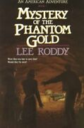 Mystery Of Phantom Gold American Adventures, Book 7 By Lee Roddy Brand New