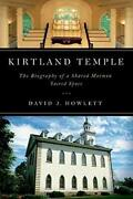 Kirtland Temple Biography Of A Shared Mormon Sacred Space By David J. Howlett