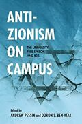 Anti-zionism On Campus University, Free Speech, And Bds By Andrew Pessin Vg