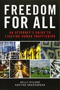Freedom For All An Attorneys Guide To Fighting Human By Kelly Hyland And Kavitha