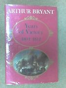 Years Of Victory 1802-1812 By Arthur Bryant - Hardcover