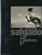 Sebastiao Salgado Workers An Archaeology Of The Industrial Age